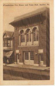 4125.28 Ambler Pa Postcard_Wissahickon Fire House & Town Hall